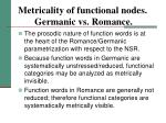 metricality of functional nodes germanic vs romance