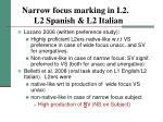 narrow focus marking in l2 l2 spanish l2 italian