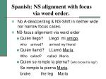 spanish ns alignment with focus via word order