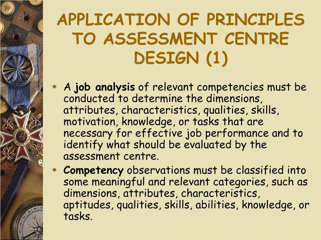 APPLICATION OF PRINCIPLES TO ASSESSMENT CENTRE DESIGN (1)