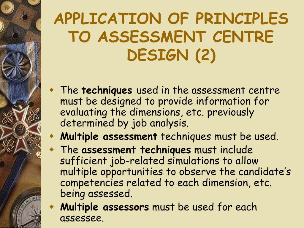 APPLICATION OF PRINCIPLES TO ASSESSMENT CENTRE DESIGN (2)