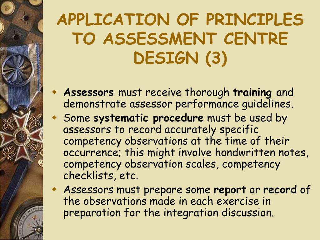 APPLICATION OF PRINCIPLES TO ASSESSMENT CENTRE DESIGN (3)
