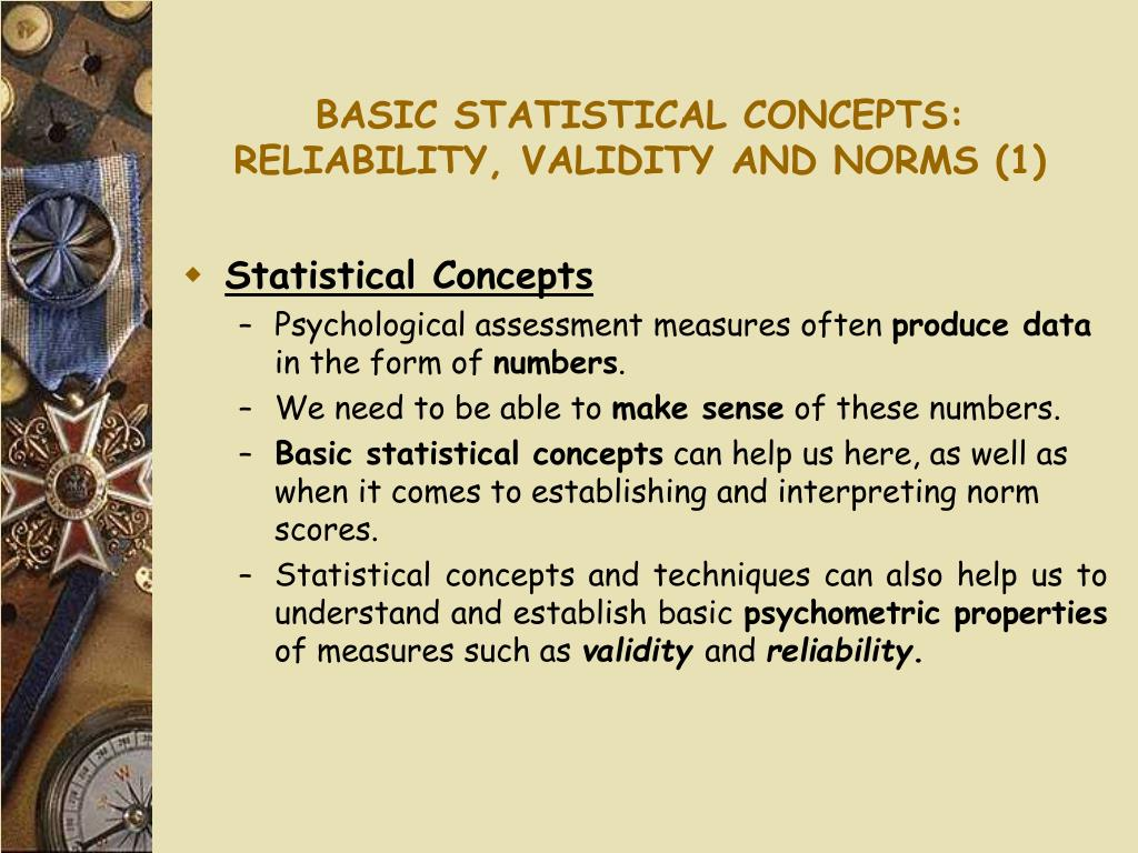 BASIC STATISTICAL CONCEPTS: RELIABILITY, VALIDITY AND NORMS (1)