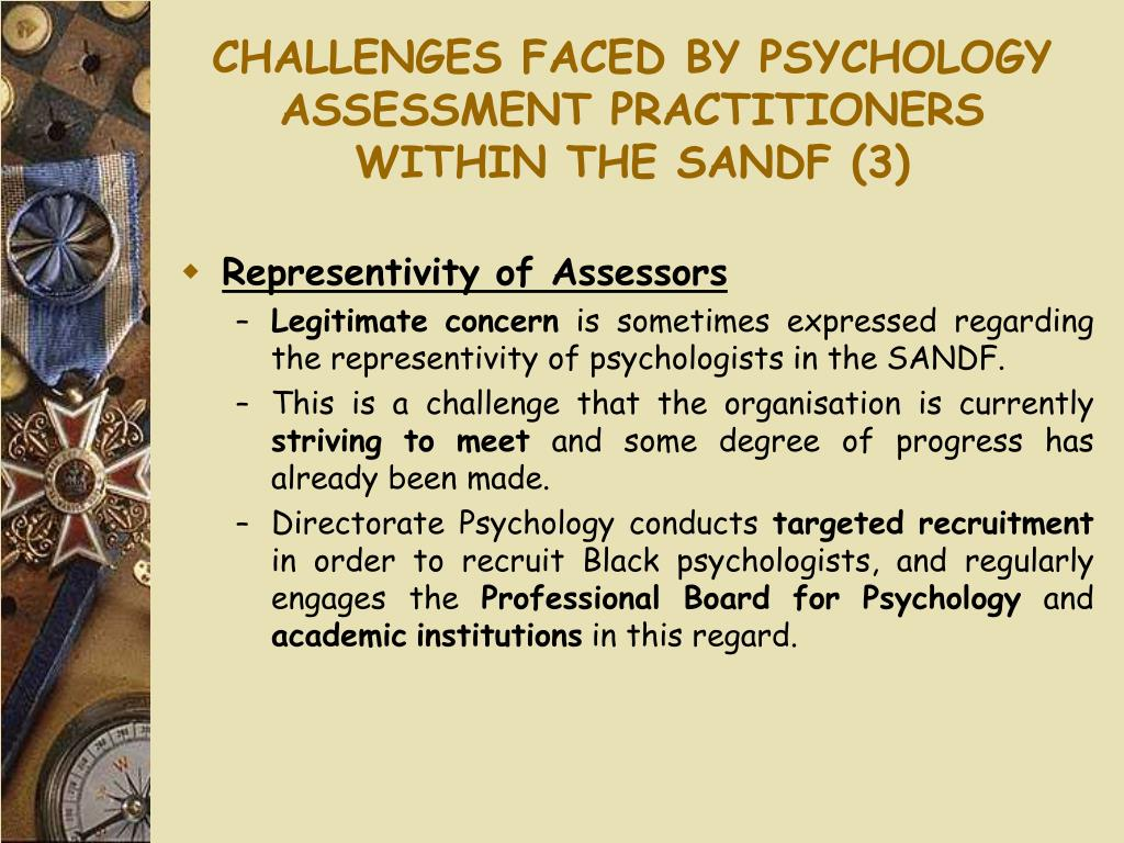 CHALLENGES FACED BY PSYCHOLOGY ASSESSMENT PRACTITIONERS WITHIN THE SANDF (3)
