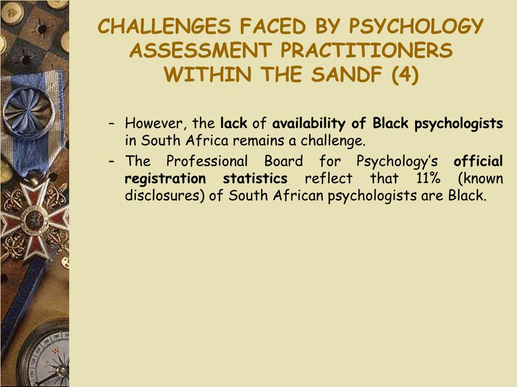 CHALLENGES FACED BY PSYCHOLOGY ASSESSMENT PRACTITIONERS WITHIN THE SANDF (4)