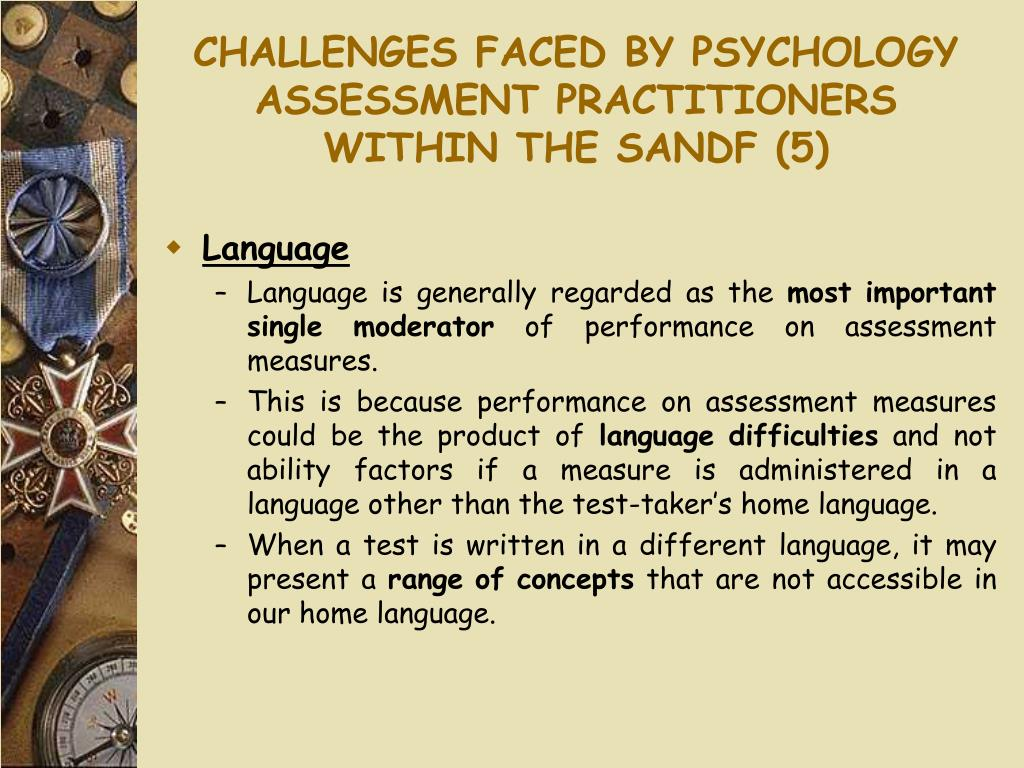 CHALLENGES FACED BY PSYCHOLOGY ASSESSMENT PRACTITIONERS WITHIN THE SANDF (5)