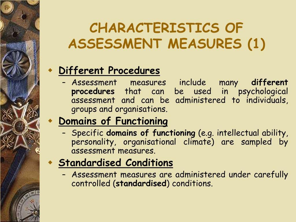 CHARACTERISTICS OF ASSESSMENT MEASURES (1)