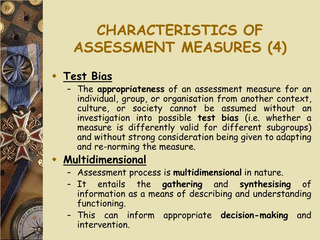 CHARACTERISTICS OF ASSESSMENT MEASURES (4)