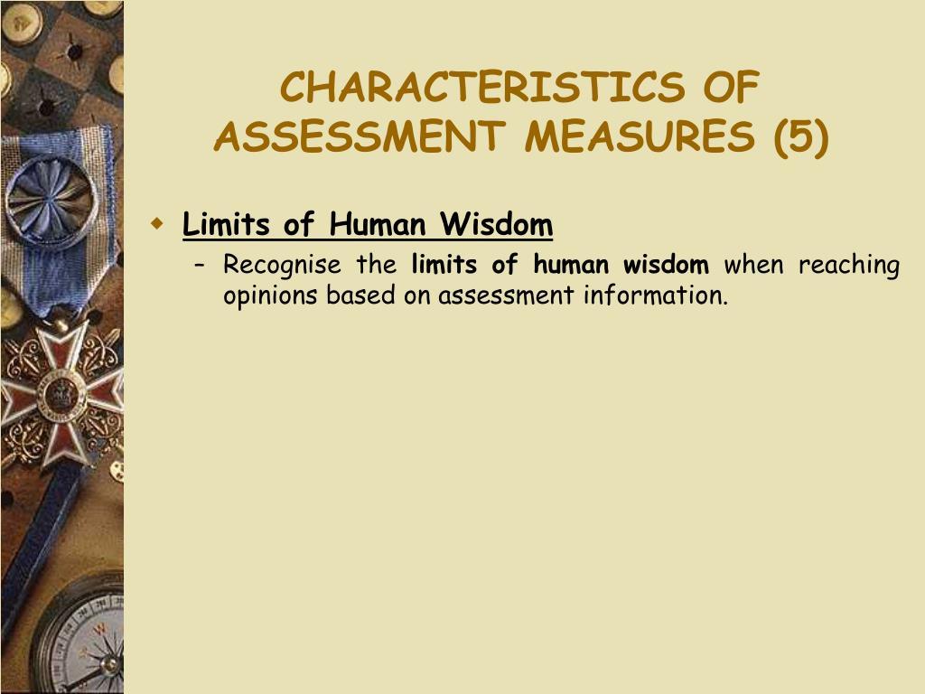 CHARACTERISTICS OF ASSESSMENT MEASURES (5)