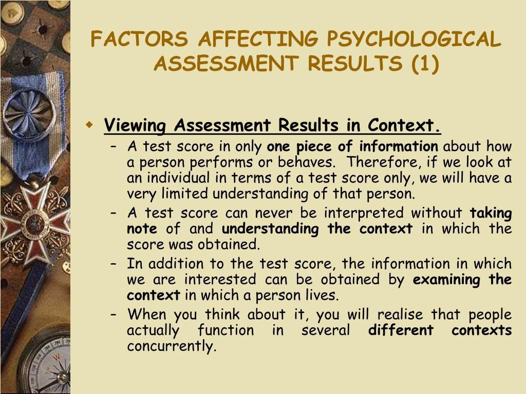 FACTORS AFFECTING PSYCHOLOGICAL ASSESSMENT RESULTS (1)