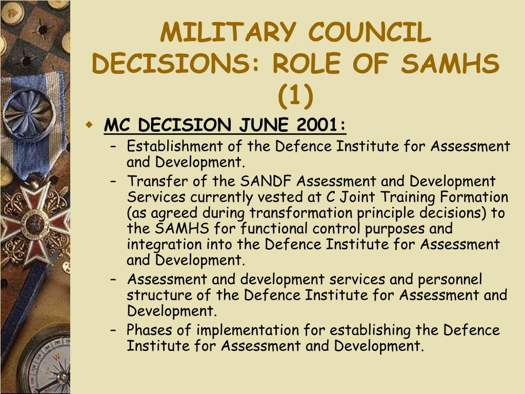 MILITARY COUNCIL DECISIONS: ROLE OF SAMHS (1)