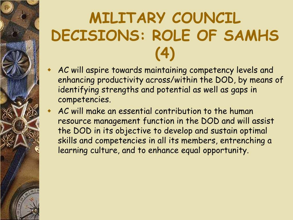 MILITARY COUNCIL DECISIONS: ROLE OF SAMHS (4)