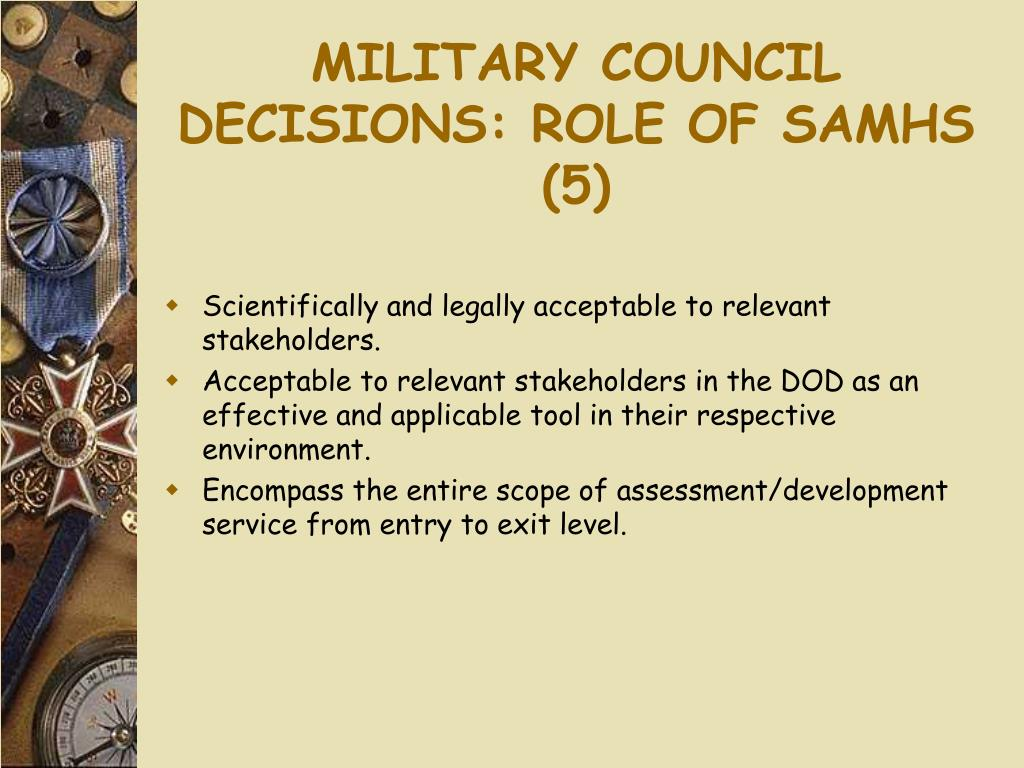 MILITARY COUNCIL DECISIONS: ROLE OF SAMHS (5)