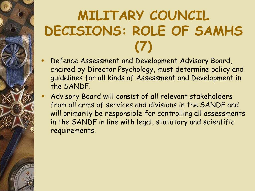 MILITARY COUNCIL DECISIONS: ROLE OF SAMHS (7)