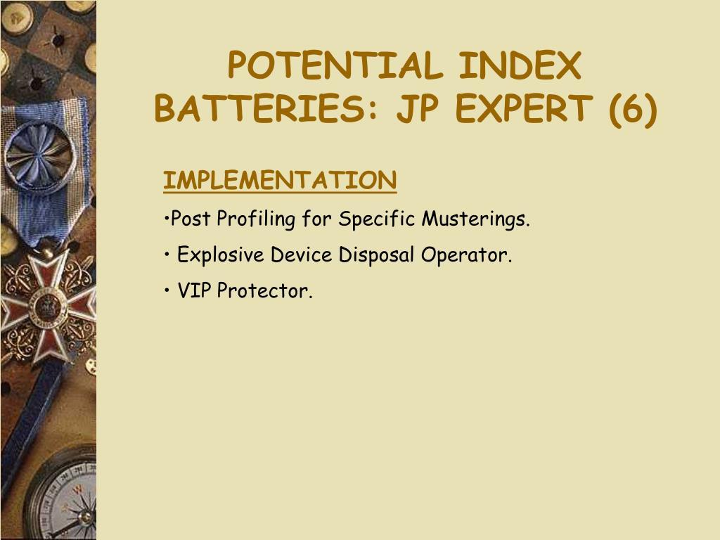 POTENTIAL INDEX BATTERIES: JP EXPERT (6)