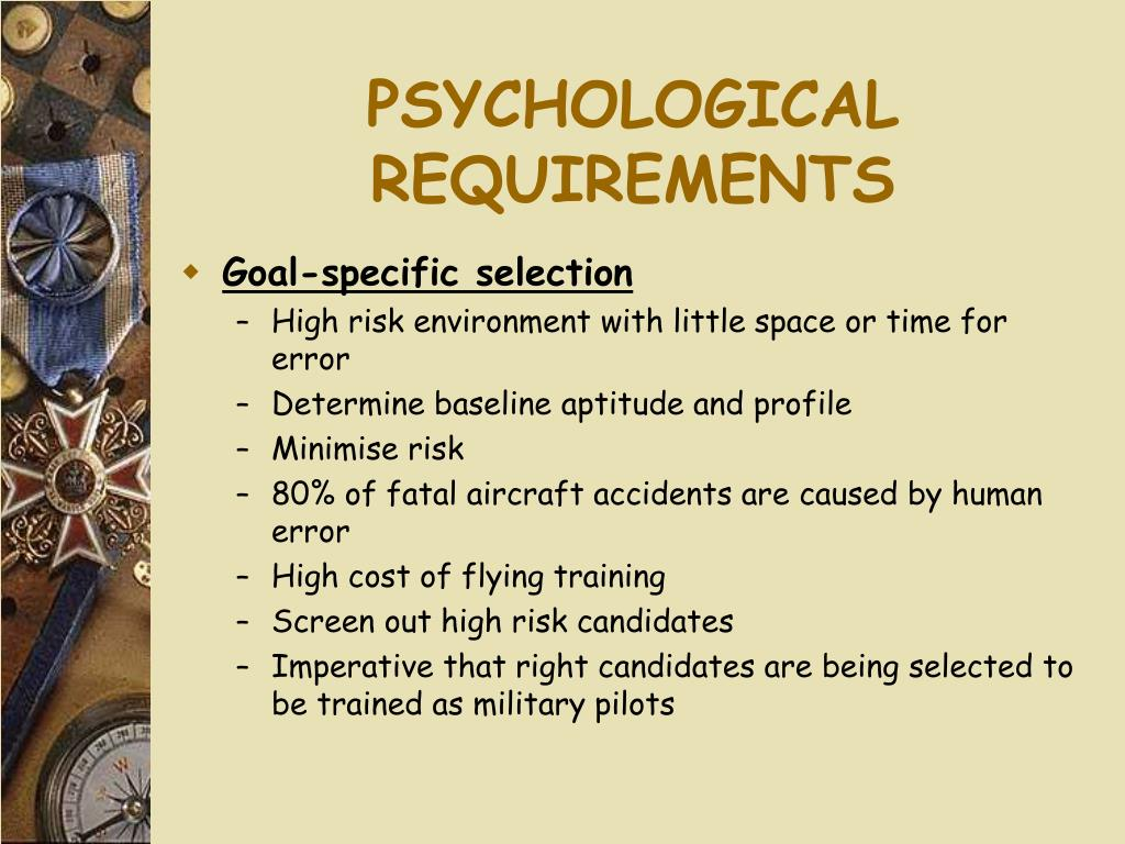 PSYCHOLOGICAL REQUIREMENTS