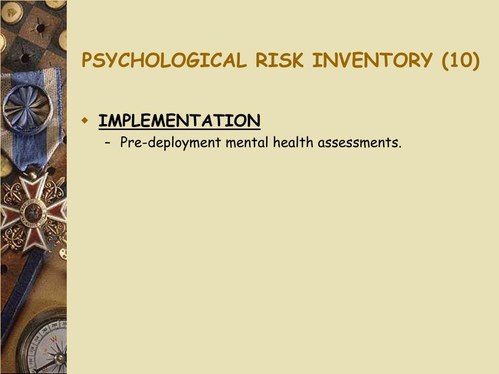 PSYCHOLOGICAL RISK INVENTORY (10)