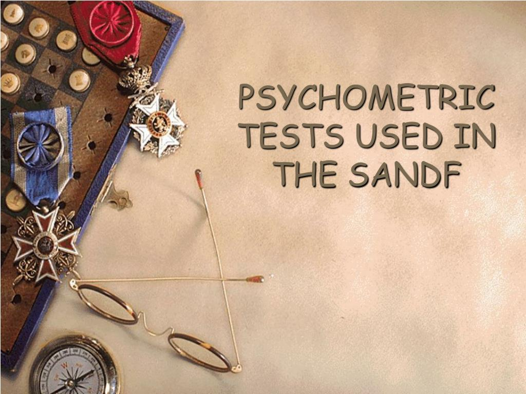 PSYCHOMETRIC TESTS USED IN THE SANDF