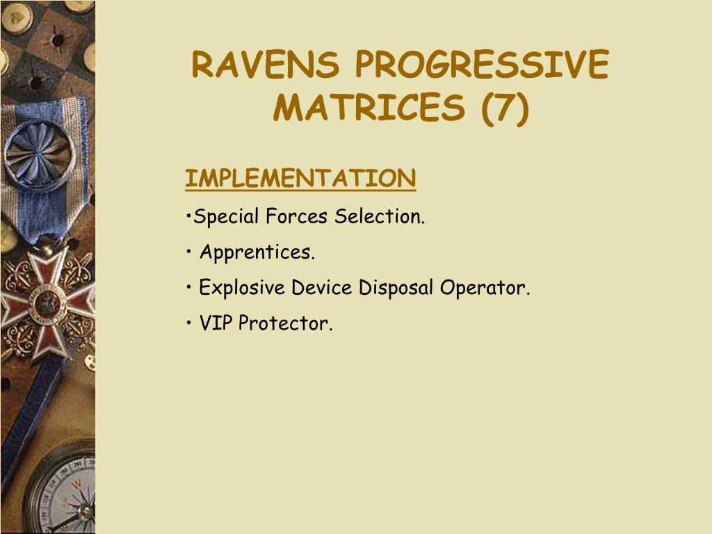 RAVENS PROGRESSIVE MATRICES (7)