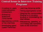 central issues in interview training programs