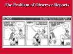 the problem of observer reports