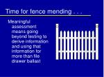 time for fence mending