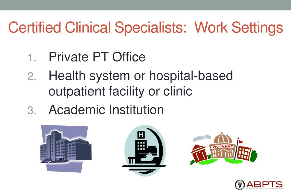 Certified Clinical Specialists:  Work Settings