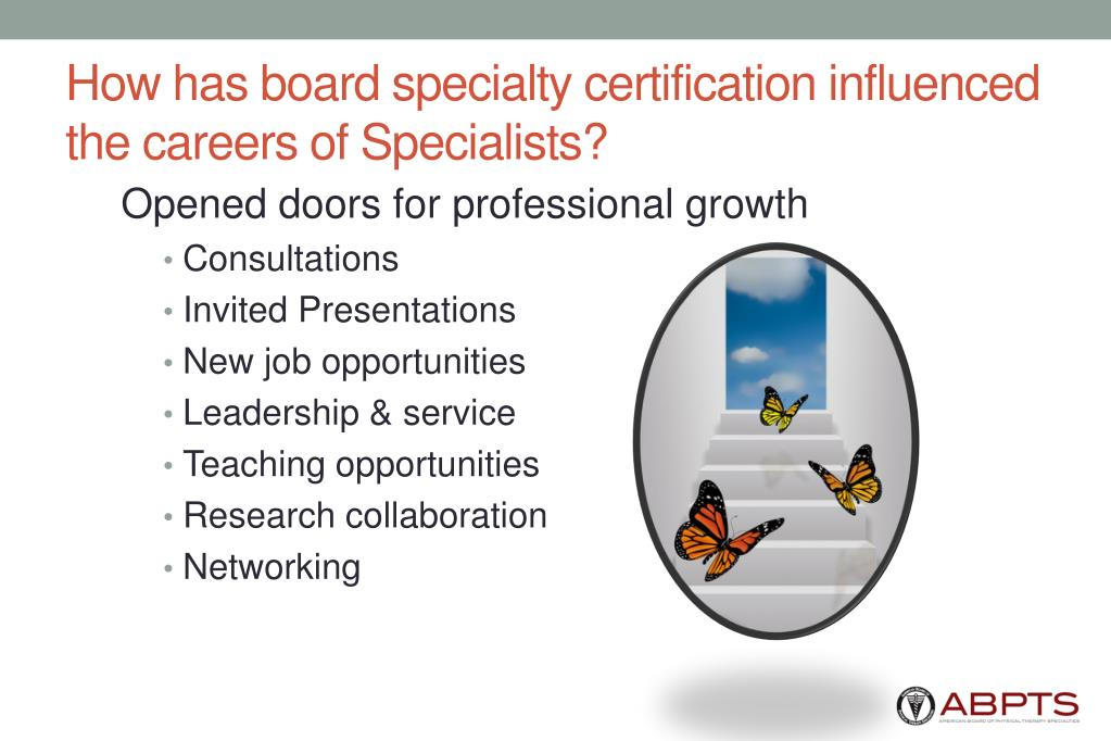 How has board specialty certification influenced the careers of Specialists?