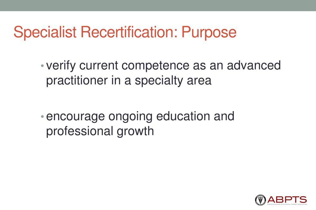 Specialist Recertification: Purpose