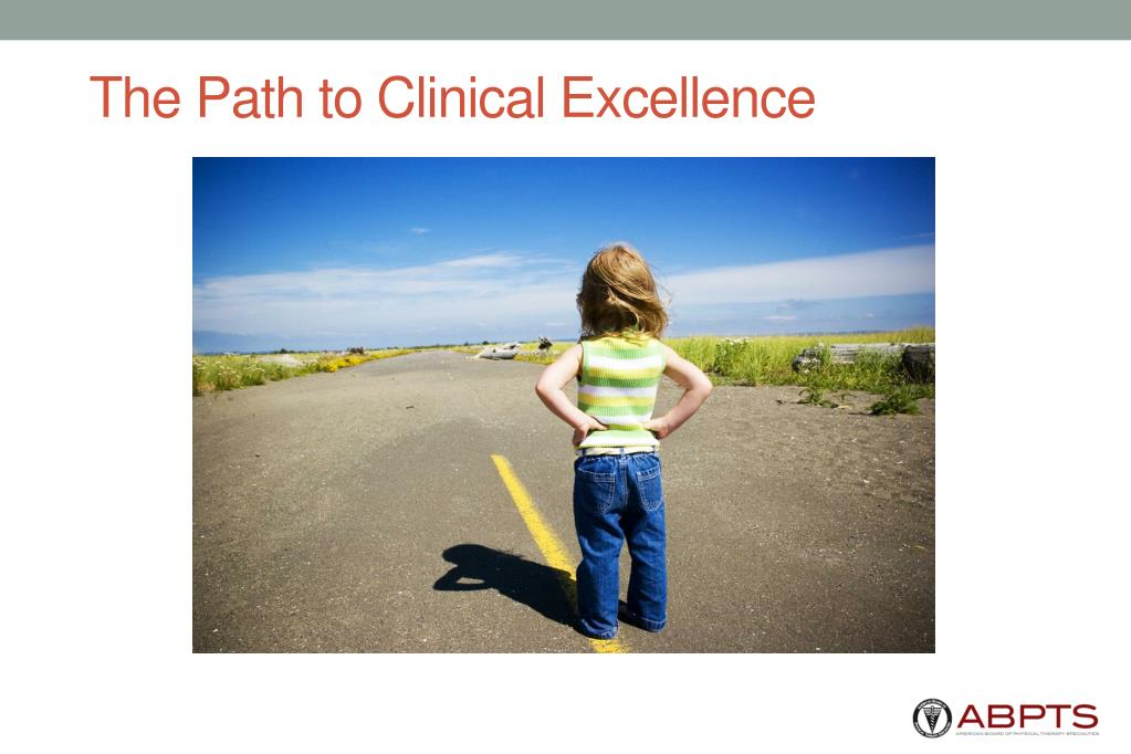 The Path to Clinical Excellence