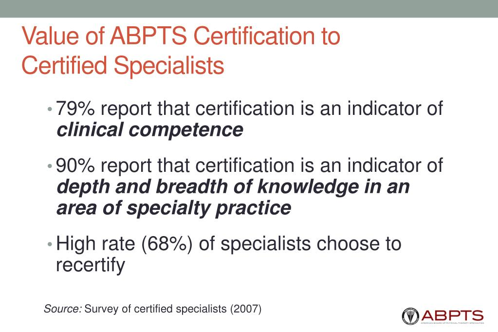 Value of ABPTS Certification to