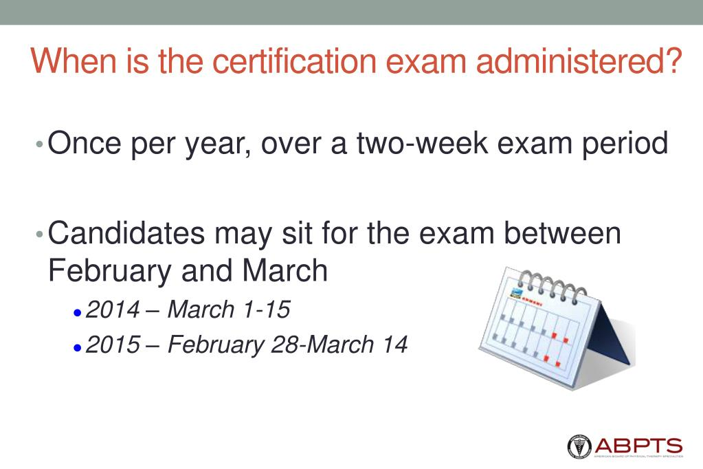 When is the certification exam administered?