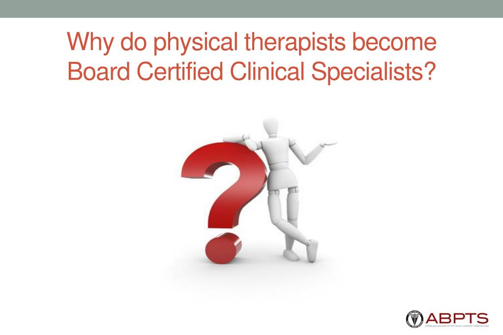 Why do physical therapists become