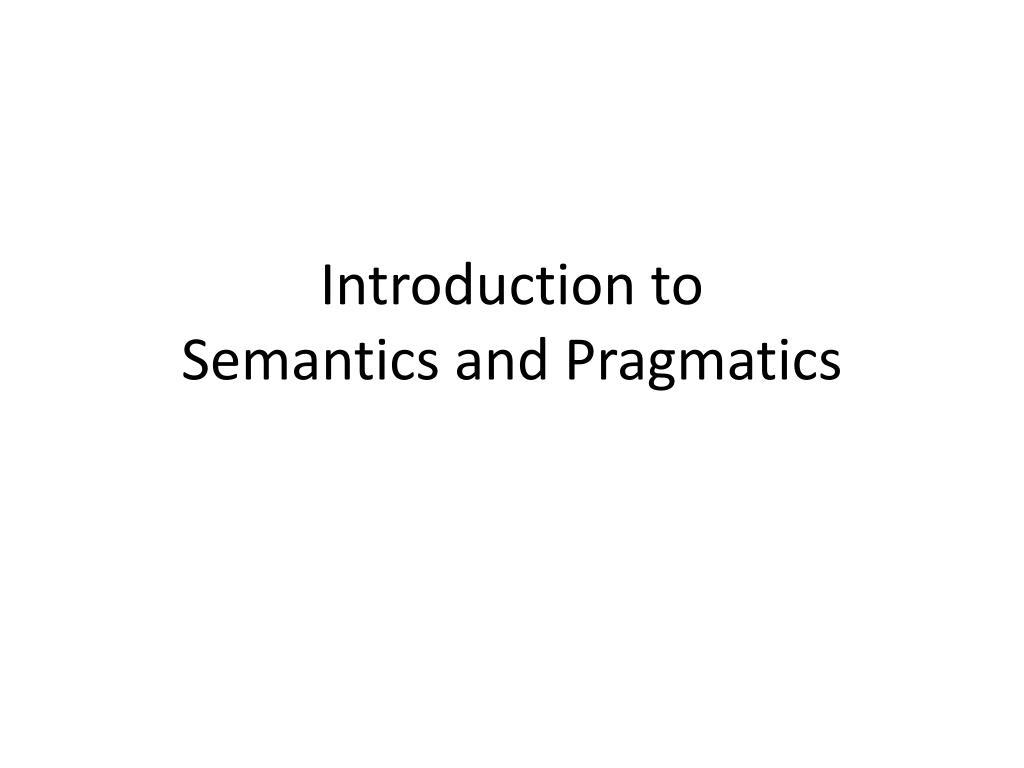 introduction to semantics and pragmatics l.