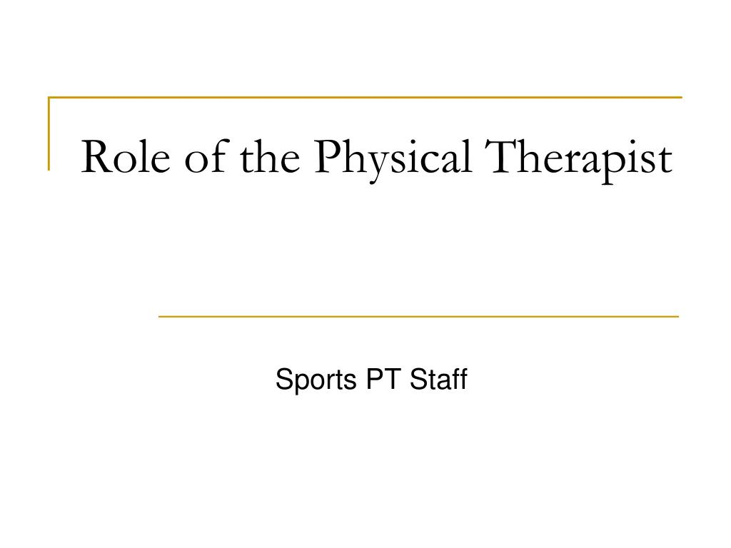 role of the physical therapist l.