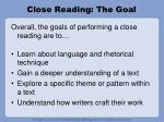 close reading the goal
