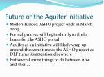 future of the aquifer initiative