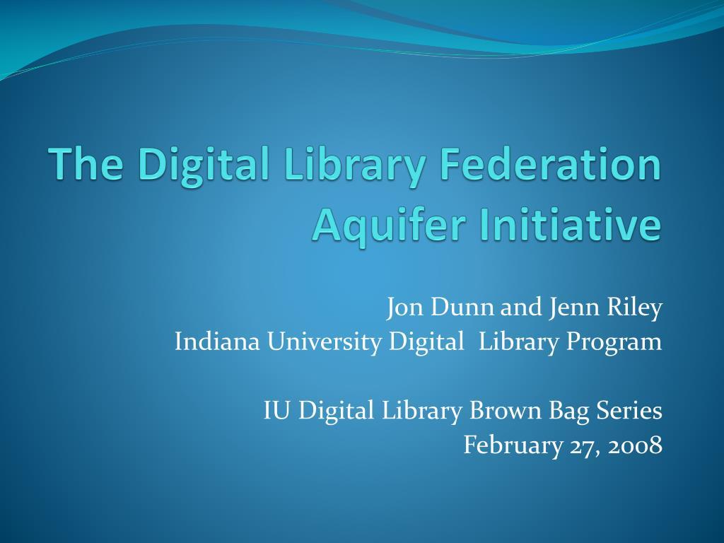 the digital library federation aquifer initiative l.