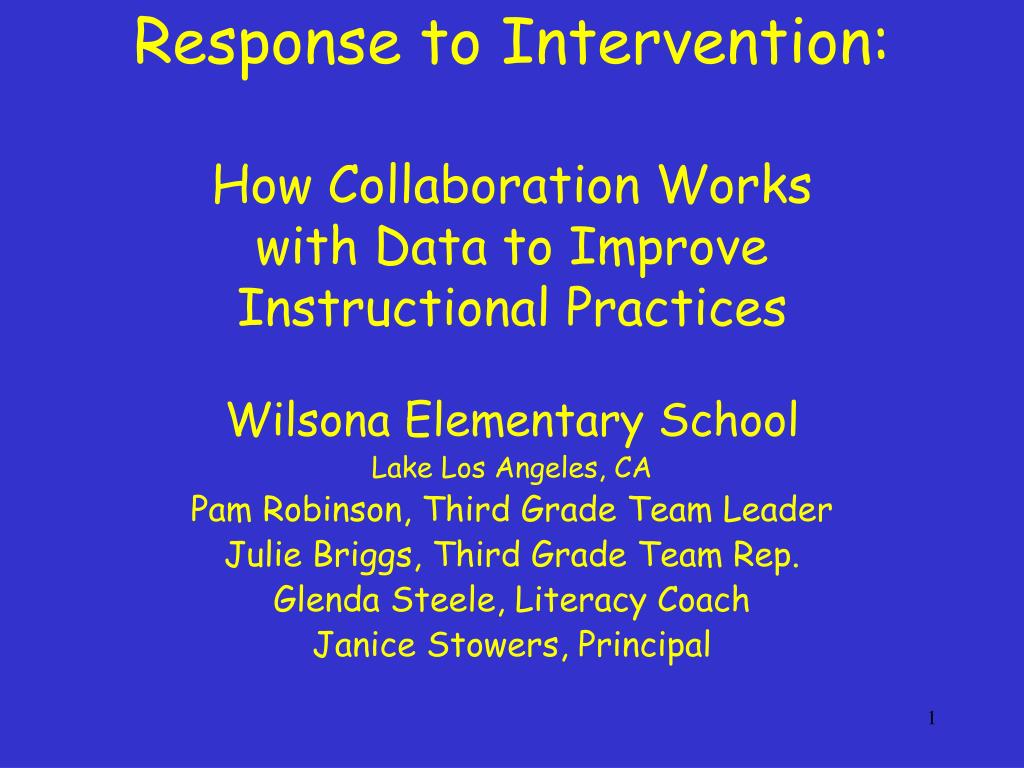 response to intervention how collaboration works with data to improve instructional practices l.