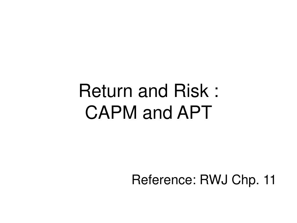 return and risk capm and apt reference rwj chp 11 l.