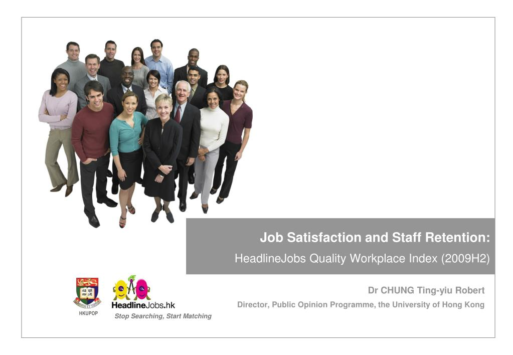 job satisfaction and staff retention headlinejobs quality workplace index 2009h2 l.