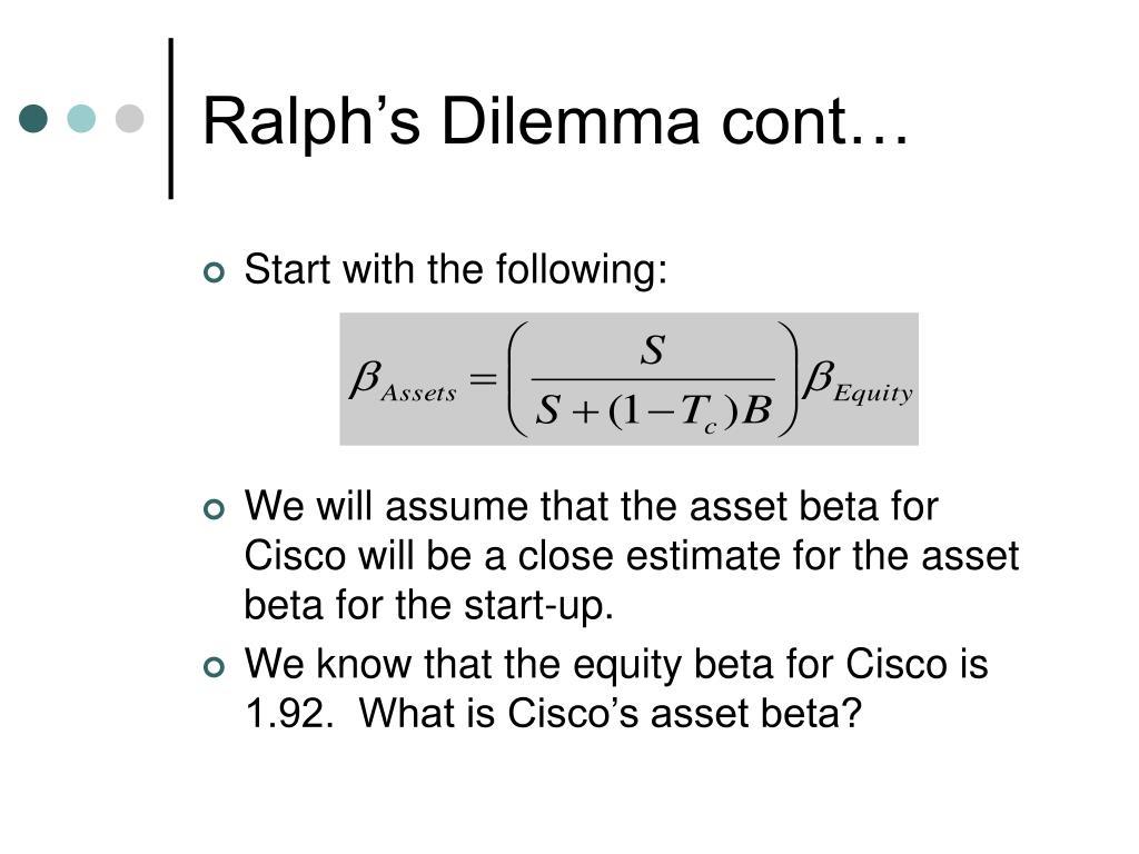 Ralph's Dilemma cont…