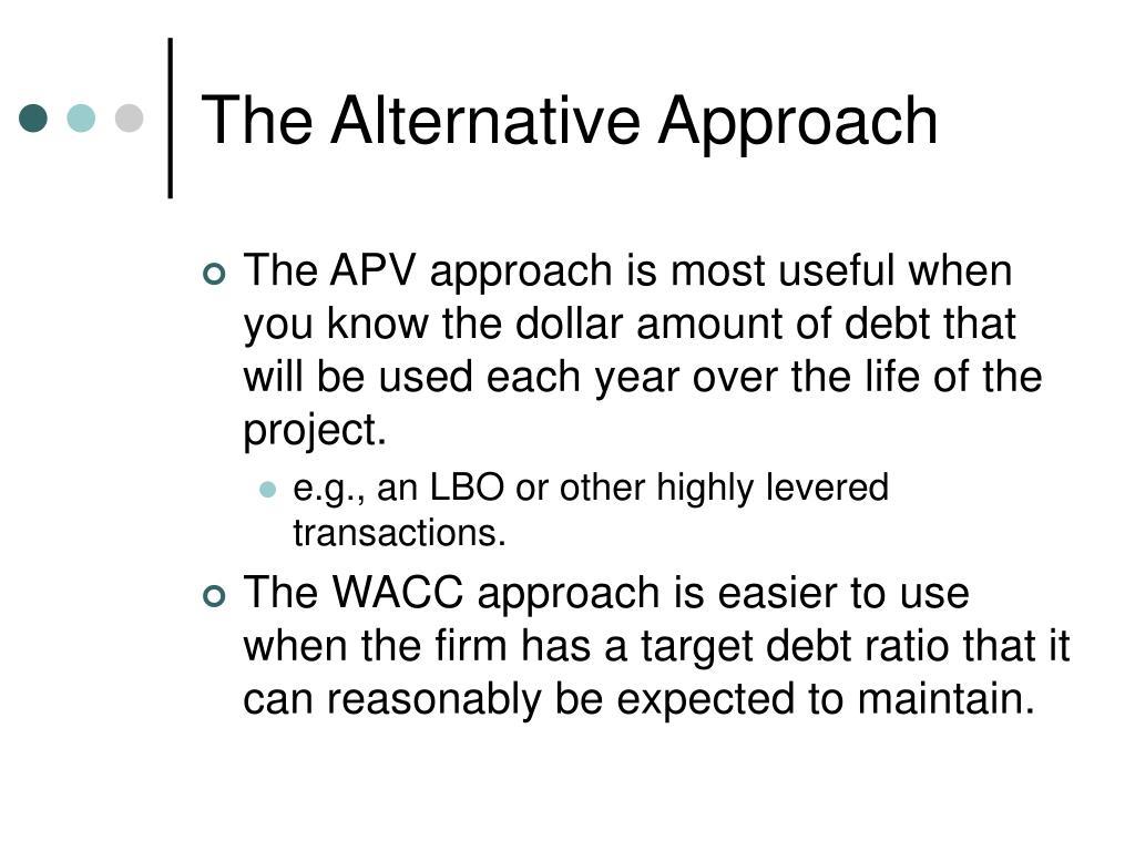 The Alternative Approach