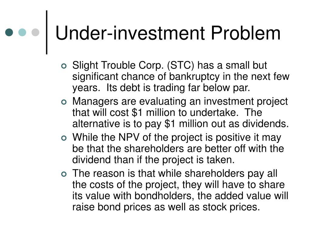 Under-investment Problem