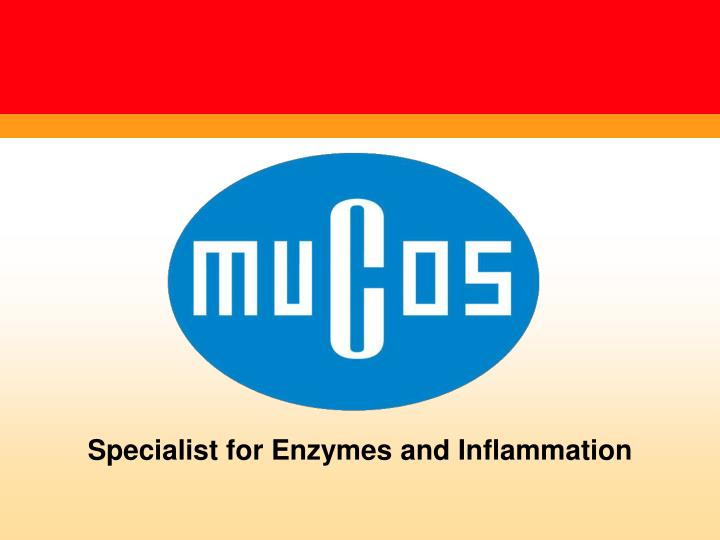 Specialist for Enzymes and Inflammation