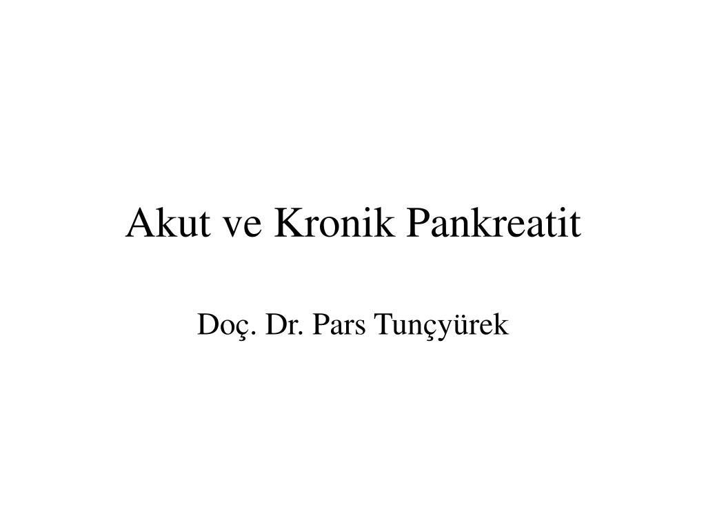 akut ve kronik pankreatit l.