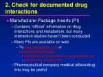 2 check for documented drug interactions32