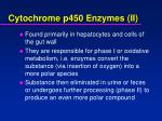 cytochrome p450 enzymes ii