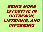 being more effective in outreach listening and informing