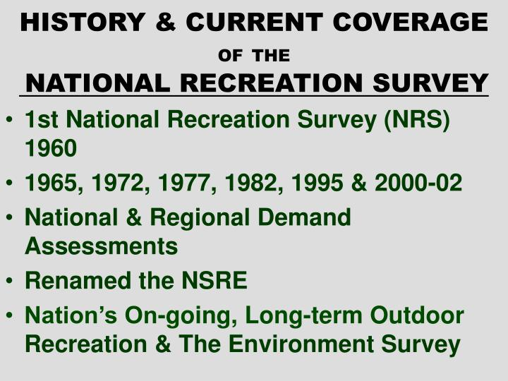 History current coverage of the national recreation survey